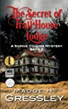 The Secret of Trail House Lodge: A Sophie Collins Mystery Book 2 (Sophie Collins Mysteries) (Volume 2)