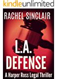 L.A. Defense - A Harper Ross Legal Thriller