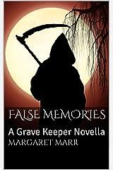 False Memories: A Grave Keeper Novella Kindle Edition