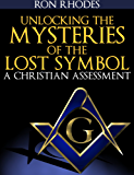 Unlocking the Mysteries of The Lost Symbol: A Christian Assessment (English Edition)