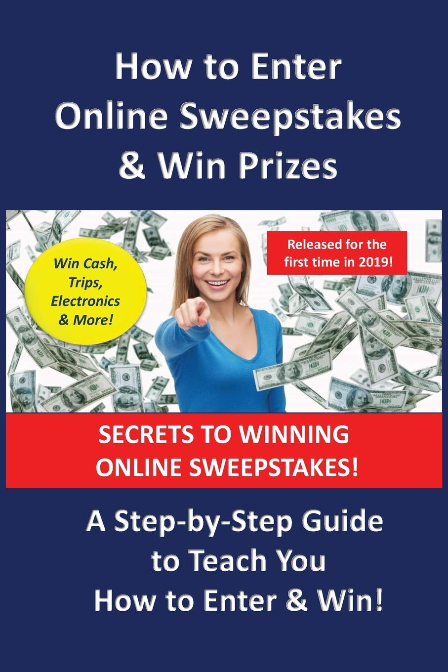 How To Enter Online Sweepstakes Win Prizes A Step By Step Guide To Teach You How To Enter Win How To Enter Sweepstakes Series Bailey J B 9781093821567 Amazon Com Books