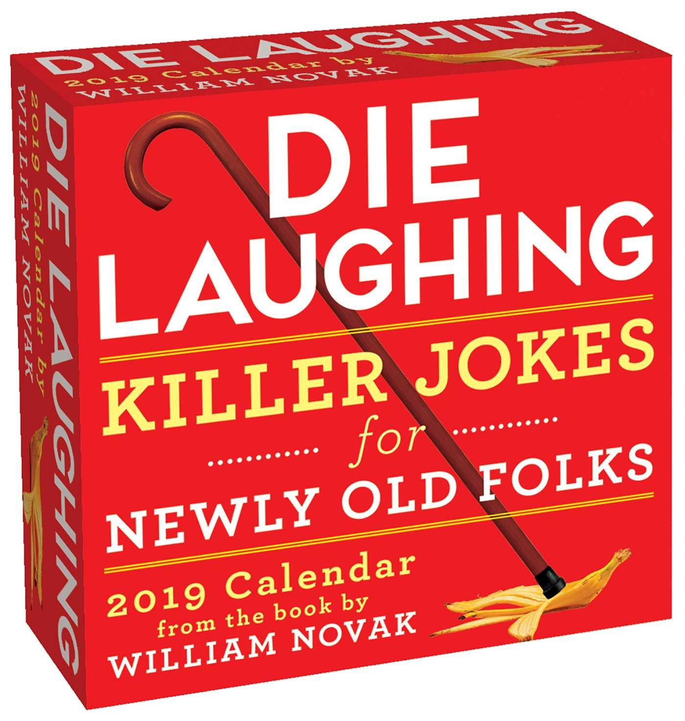 Die Laughing 2019 Day-to-Day Calendar: Killer Jokes for Newly Old Folks