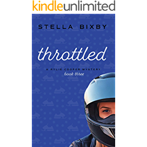 Throttled: A Rylie Cooper Mystery: Book Three (Rylie Cooper Mysteries 3)