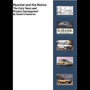 Hyundai and Kia Motors The Early Years and Product Development