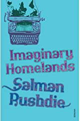 Imaginary Homelands: Essays and Criticism 1981-1991 Paperback