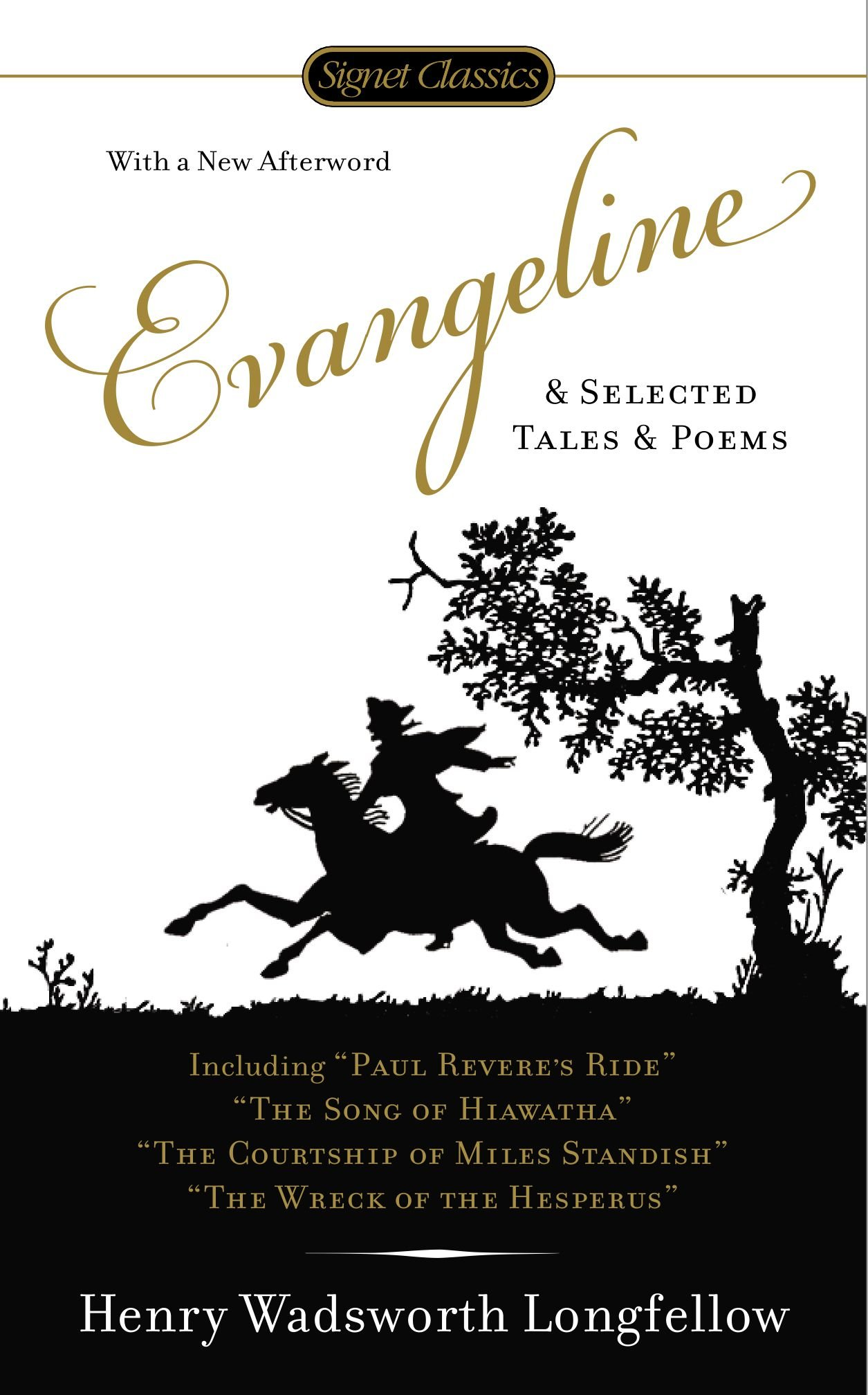 evangeline and selected tales and poems henry wadsworth  evangeline and selected tales and poems henry wadsworth longfellow edward m cifelli horace gregory christoph irmscher 9780451418548 com books