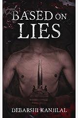 Based on Lies: A Sinister Psychological Thriller Kindle Edition