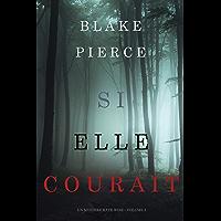 Si elle courait (Un mystère Kate Wise—Volume 3) (French Edition)