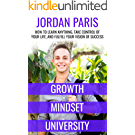 Growth Mindset University: How to Learn Anything, Take Control of Your Life, and Fulfill Your Vision of Success (English Edition)