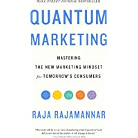 Quantum Marketing: Mastering the New Marketing Mindset for Tomorrow's Consumers