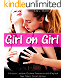 Girl on Girl: 80-book Lesbian Erotica Romance with Explicit Sex Taboo Short Stories