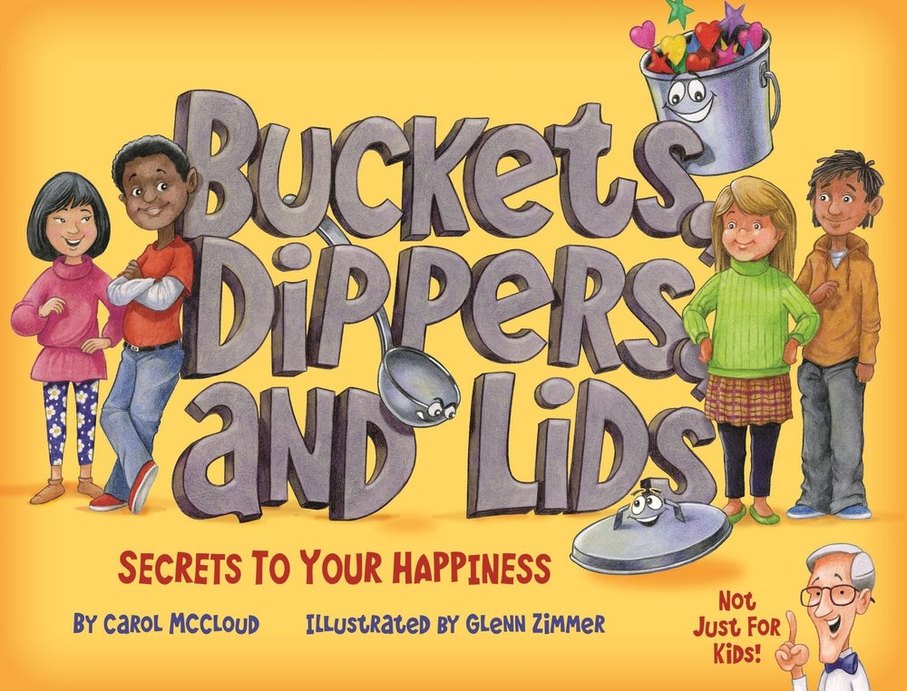 Buckets Dippers and Lids: Secrets to Your Happiness