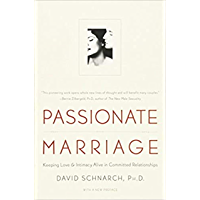 Passionate Marriage: Keeping Love and Intimacy Alive in Committed Relationships (English Edition)
