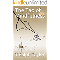 The Tao of Mindfulness: Inspiring words for creative people. (Taoism Book 2)