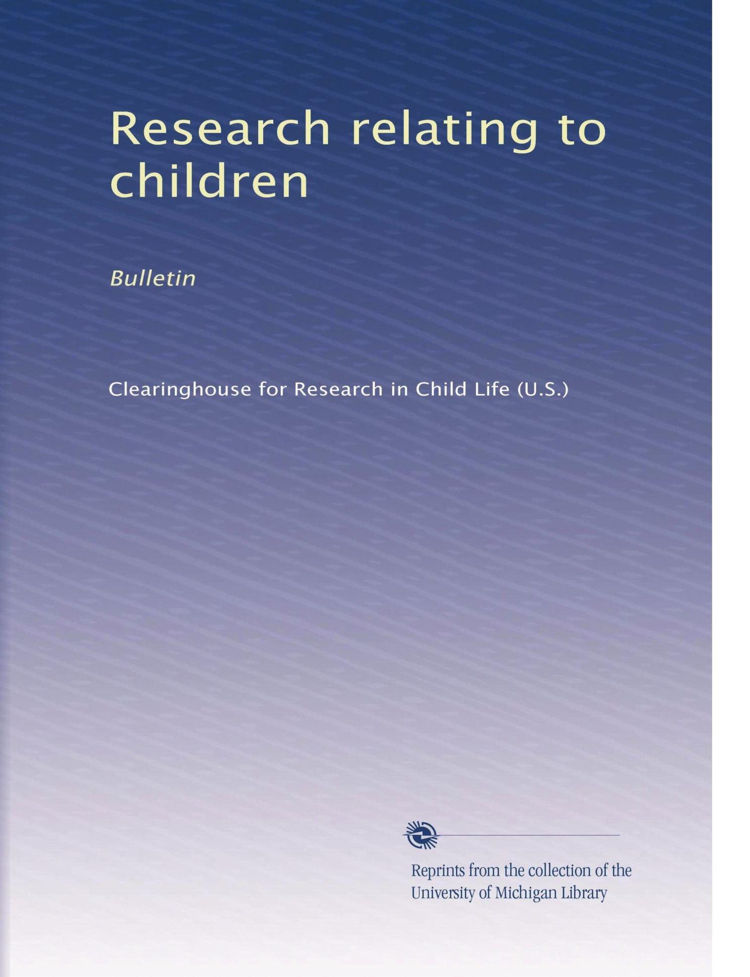 Download Research relating to children: Bulletin (Volume 20) ebook