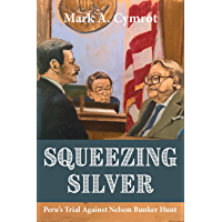 Squeezing Silver: Peru's Trial Against Nelson Bunker Hunt (English Edition)