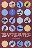 Raptors of Europe and the Middle East: A Handbook to Field Identification