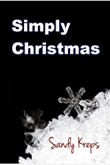 Simply Christmas: 101 Ways to Simplify the Holidays Kindle Edition