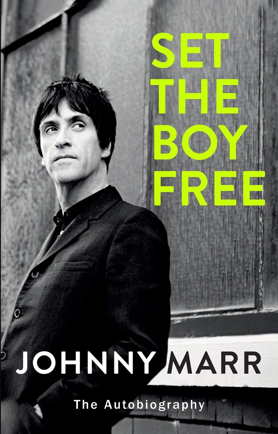 a18e0c7109901 Set the Boy Free: Amazon.co.uk: Johnny Marr: 9781780894324: Books