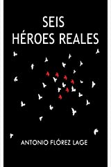 SEIS HÉROES REALES (Spanish Edition) Kindle Edition