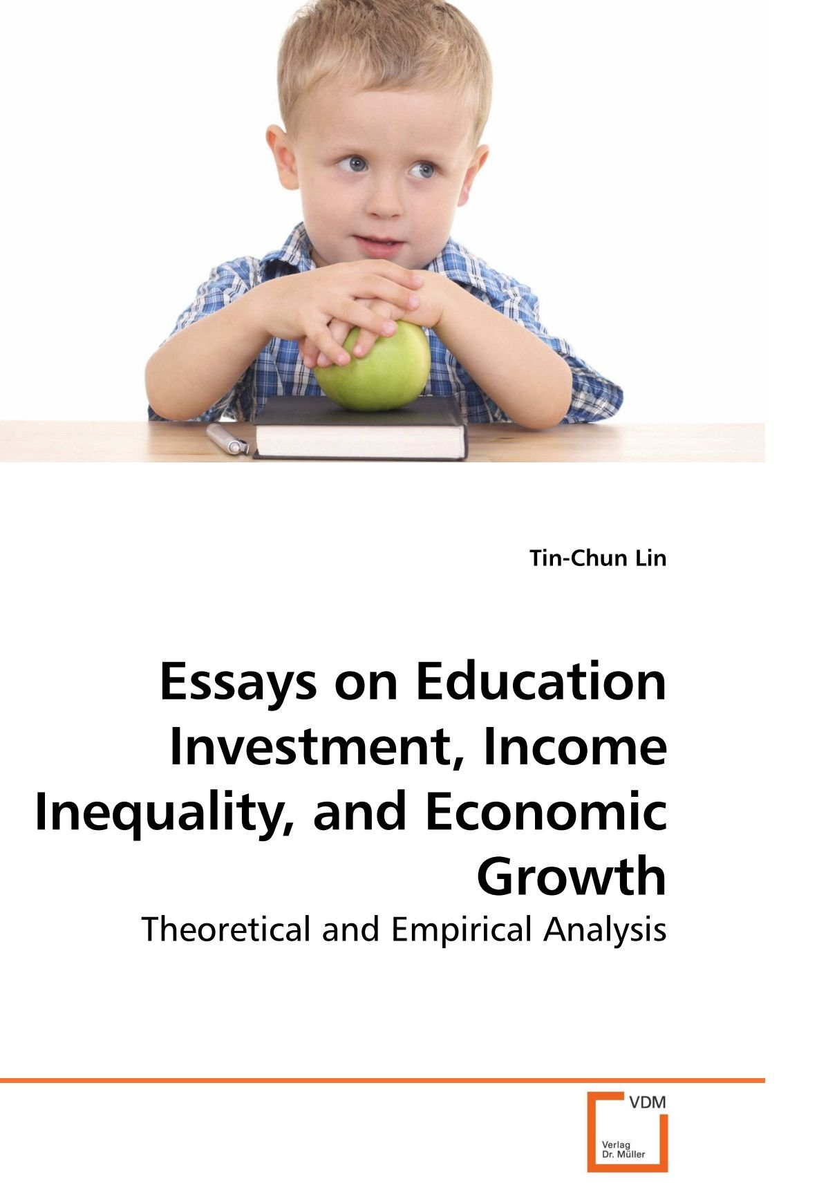 com essays on education investment income inequality and com essays on education investment income inequality and economic growth theoretical and empirical analysis 9783639231564 tin chun lin books