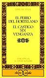 El Perro Del Hortelano/ El Castigo Sin Venganza