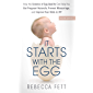 It Starts with the Egg  (Second Edition): How the Science of Egg Quality Can Help You Get Pregnant Naturally, Prevent Miscarriage, and Improve Your Odds in IVF