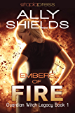 Embers of Fire (Guardian Witch Legacy Book 1)