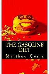 The Gasoline Diet Kindle Edition