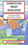 Dispatches from England: An American Family Spends 3 Years in England
