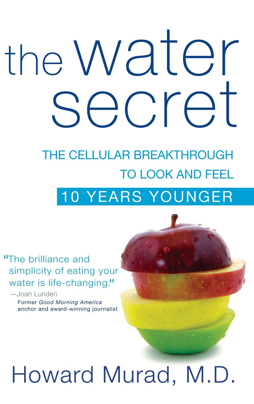 Download The Water Secret: The Cellular Breakthrough to Look and Feel 10 Years Younger pdf