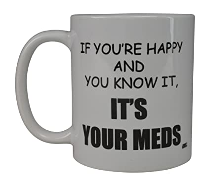 0db95b3cf66 Rogue River Funny Coffee Mug If You're Happy And You Know It Its Your