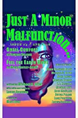 Just A Minor Malfunction...: issue #4 - April 2018 Kindle Edition