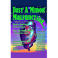 Just A Minor Malfunction.: issue #4 - April 2018 (Just A Minor Malfunction.) (English Edition)