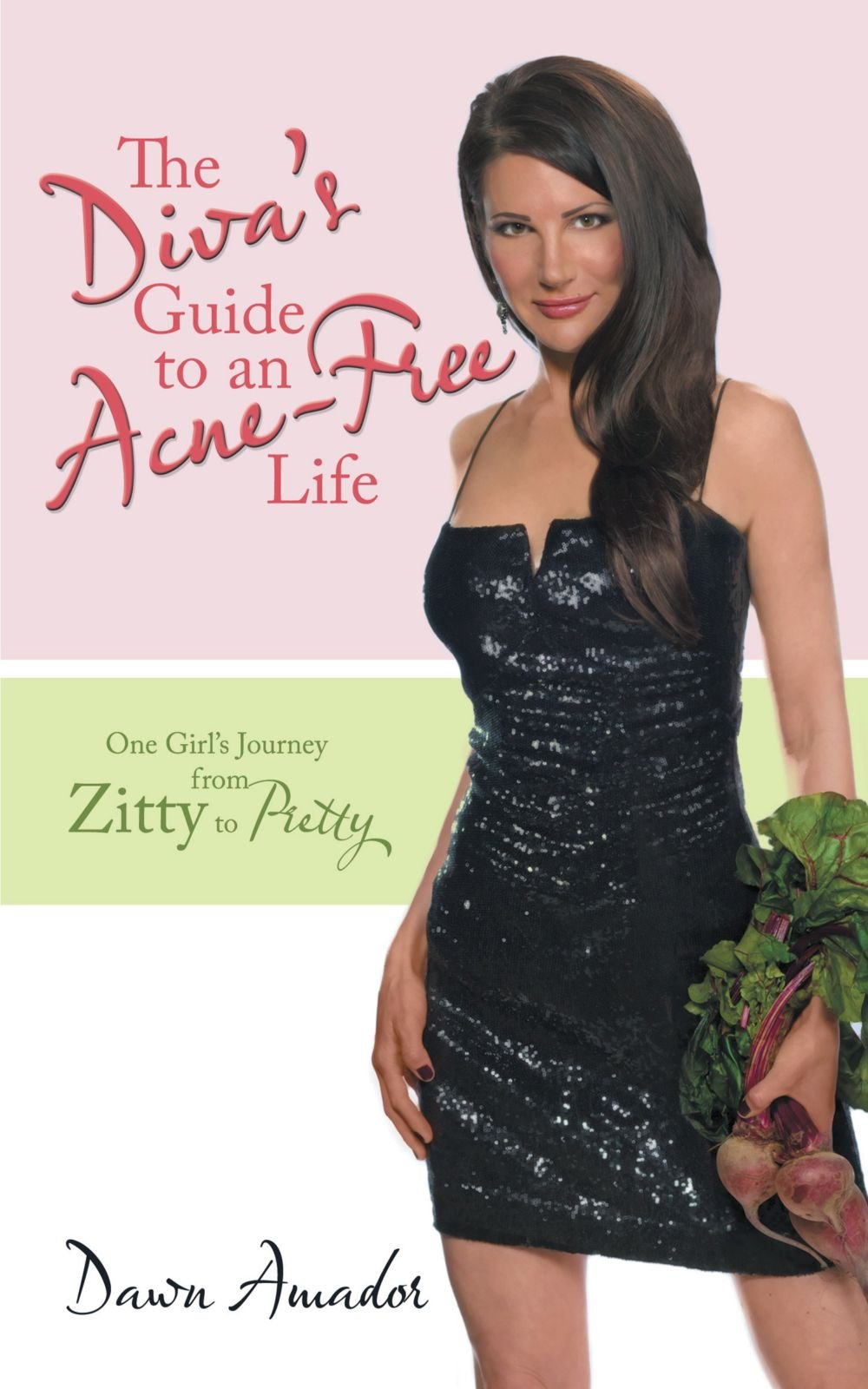 Read Online The Diva's Guide To An Acne-Free Life: One Girl's Journey From Zitty To Pretty PDF