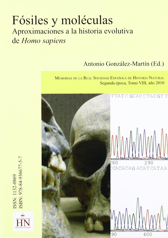 Fosiles y moleculas: aproximacion a la historia evolutiva del homo sapiens: Amazon.es: Antonio González Martin: Libros