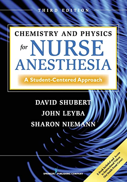 Chemistry And Physics For Nurse Anesthesia A Student Centered Approach 9780826107824 Medicine Health Science Books Amazon Com