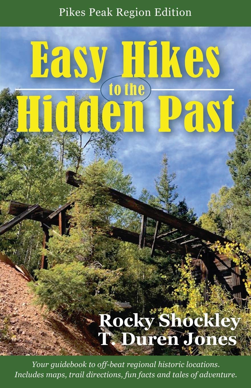 Easy Hikes to the Hidden Past: Pikes Peak Region Edition