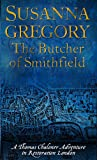 The Butcher Of Smithfield: 3: Chaloner's Third Exploit in Restoration London (Adventures of Thomas Chaloner)