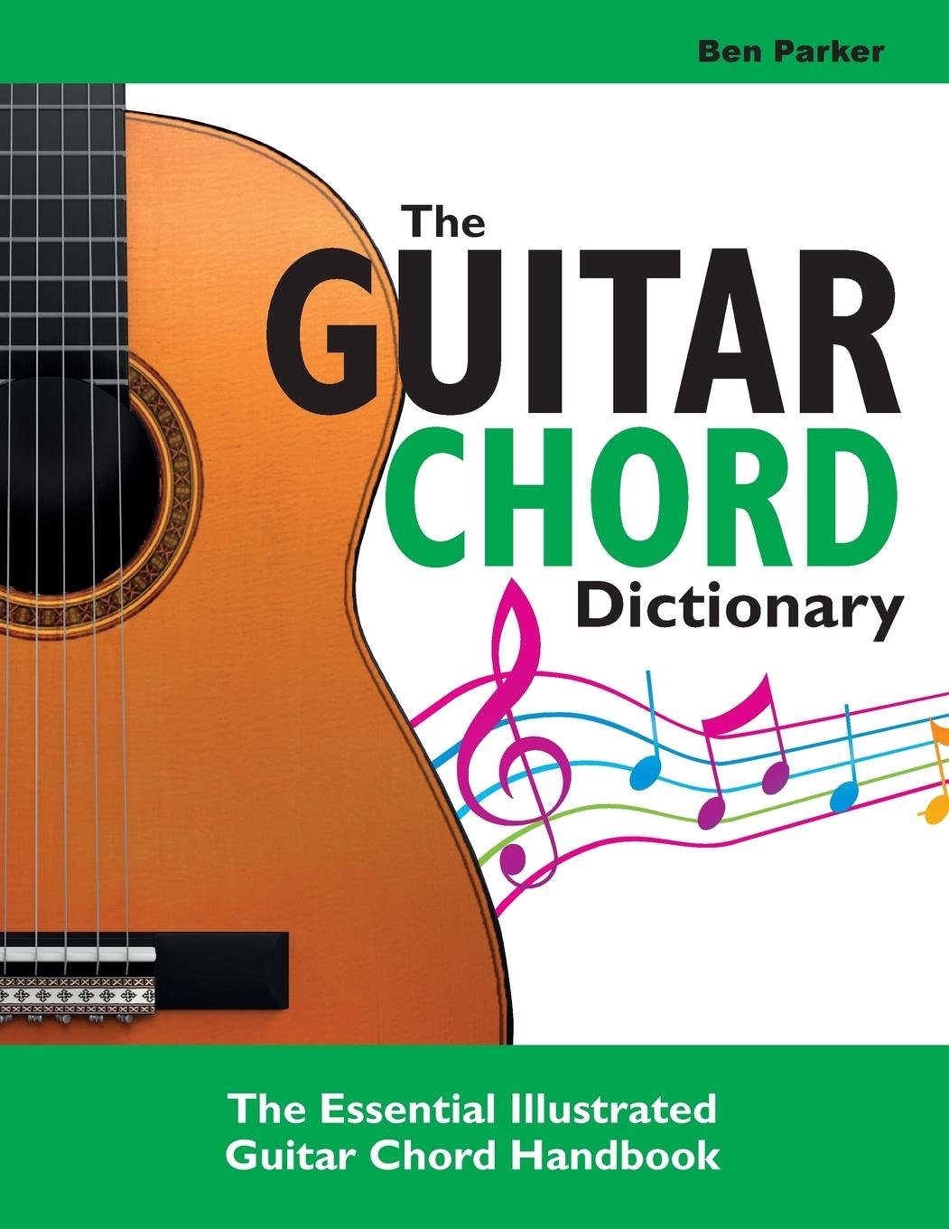 The Guitar Chord Dictionary The Essential Illustrated Guitar Chord