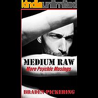 Medium Raw: More Psychic Musings