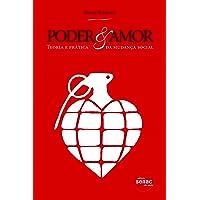 Poder & amor: Teoria e prática da mudança social