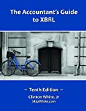 The Accountant's Guide to XBRL 10th Edition