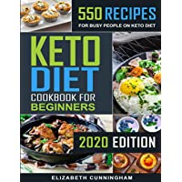 Keto Diet Cookbook For Beginners: 550 Recipes For Busy People on Keto Diet (Keto...