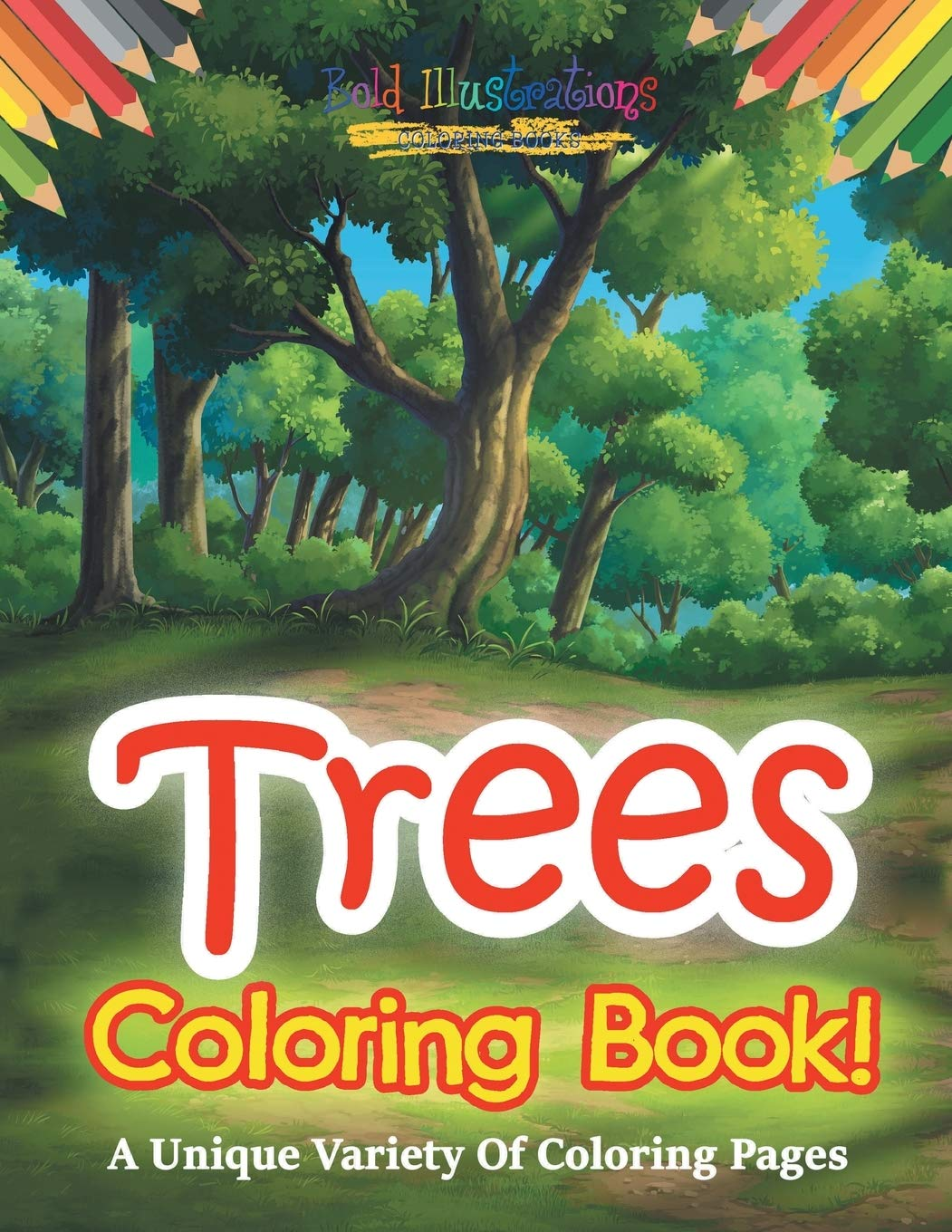 Trees Coloring Book A Unique Variety Of Coloring Pages Illustrations Bold 9781641937382 Amazon Com Books