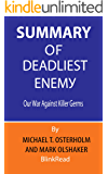 Summary of Deadliest Enemy By Michael T. Osterholm and Mark Olshaker : Our War Against Killer Germs