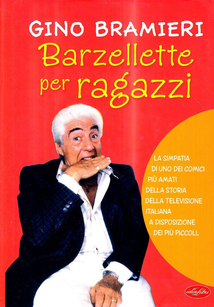 Barzellette per ragazzi Copertina flessibile – 30 set 2009 Gino Bramieri Idea Libri 886262073X Età: a partire dai 8 anni