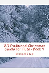 20 Traditional Christmas Carols For Flute - Book 1: Easy Key Series For Beginners Paperback