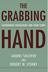 The Grabbing Hand: Government Pathologies and Their Cures Paperback