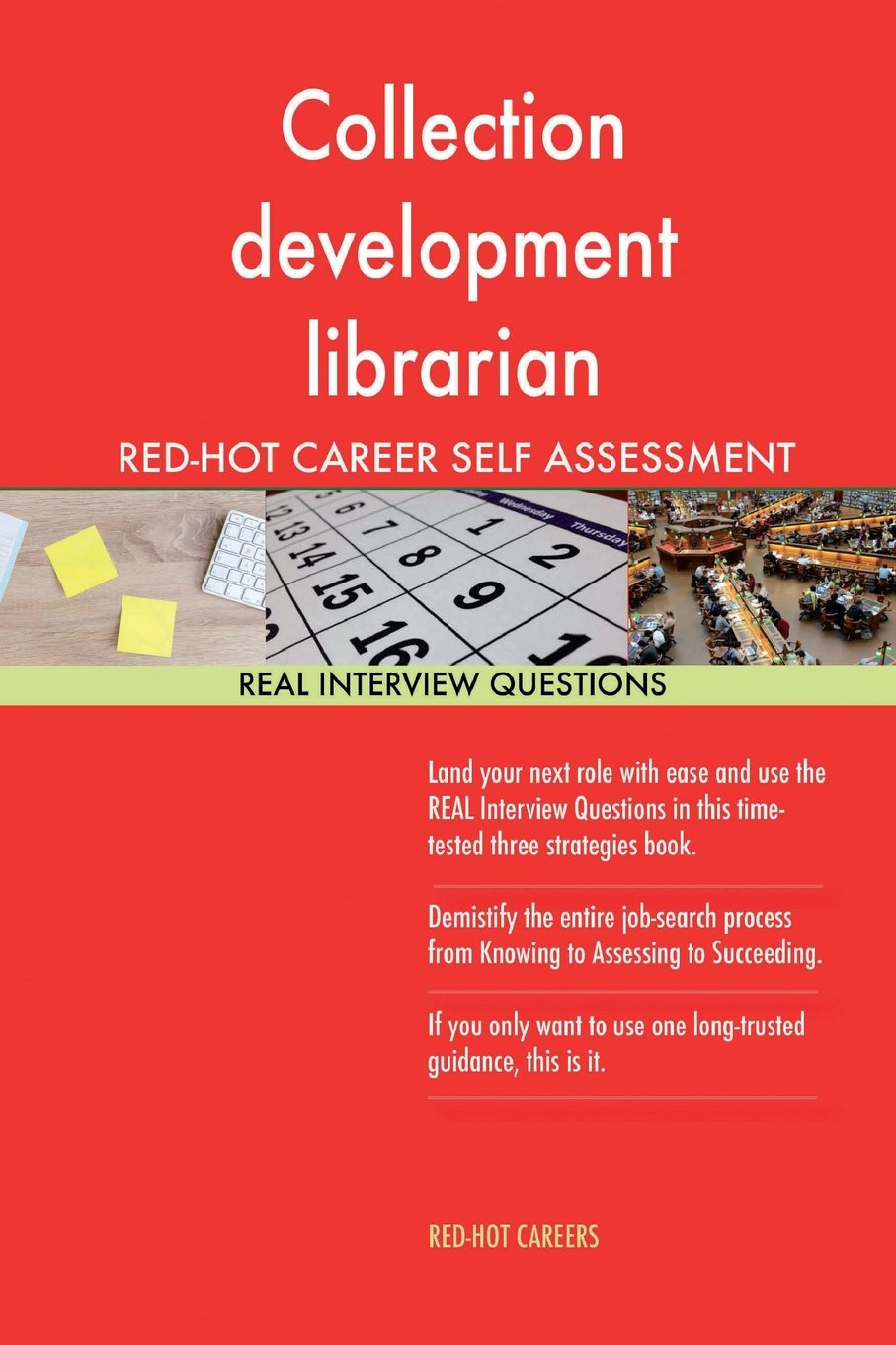 Collection Development Librarian RED HOT Career Self Assessment; 1184 REAL  Inter: Red Hot Careers: 9781985146921: Amazon.com: Books